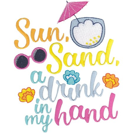 Sun Sand A Drink In My Hand