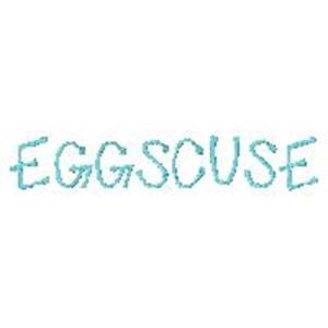 Eggscuse
