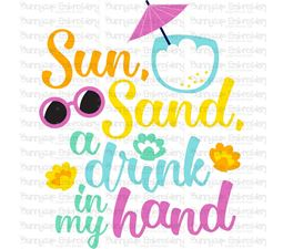 Sun Sand A Drink In The Hand SVG