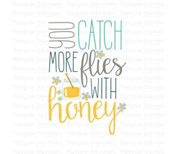 You Catch More Flies With Honey SVG