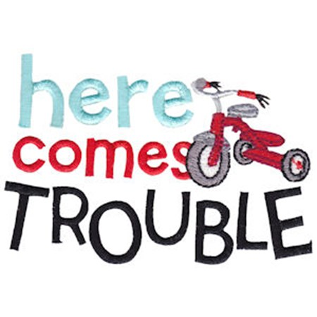 Here Come Trouble