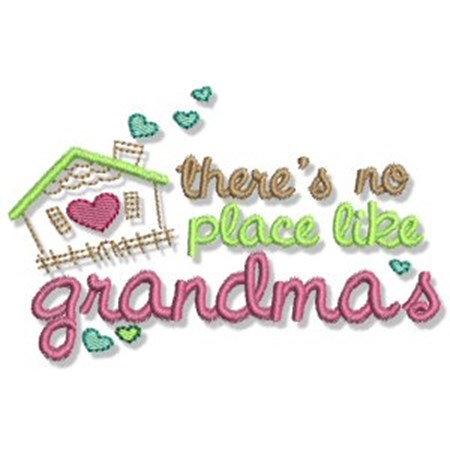 There;s No Place Like Grandma's