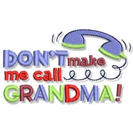 Don't Make Me Call Grandma