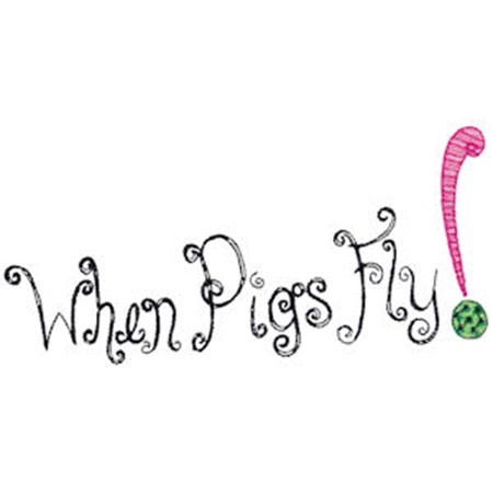 When Pigs Fly 17
