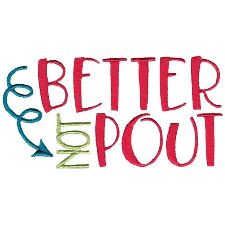 Better Not Pout