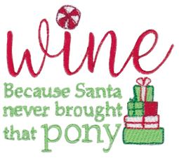 Wine Because Santa Never Brought That Pong