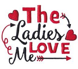 The Ladies Love Me
