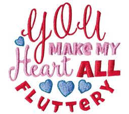 You Make My Heart All Fluttery
