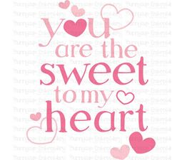 You Are The Sweet To My Heart SVG