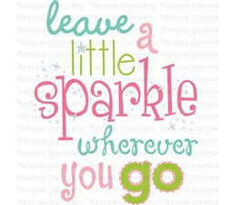 Leave A Little Sparkle Wherever You Go SVG