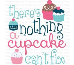 Theres Nothing A Cupcake Cant Fix SVG