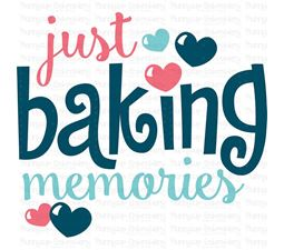 Just Baking Memories SVG
