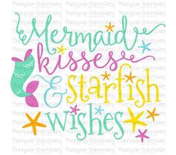Mermaid Kisses and Startfish WIshes SVG