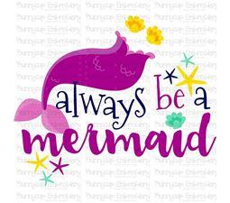 Always Be A Mermaid SVG