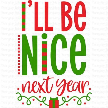 I'll Be Nice Next Year SVG