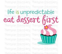 Life Is Unpredicatble Eat Dessert First SVG