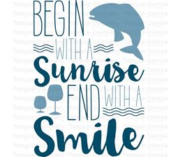 Begin With A Sunrise End With A Smile SVG