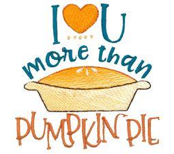 I Love You More Thank Pumpkin Pie