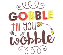 Gobble To You Wobble