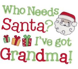 Who Needs Santa I Have Grandma