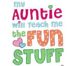 My Auntie Will Teach Me The Fun Stuff