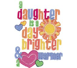A Daughter Is A Day Brighter And Warmer