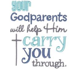 Your Godparents Will Help Him Carry You Through