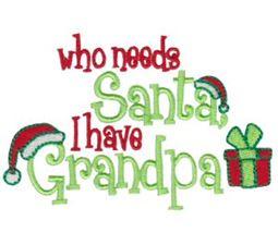 Who Needs Santa I Have Grandpa