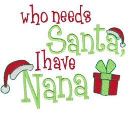 Who Needs Santa I Have Nana