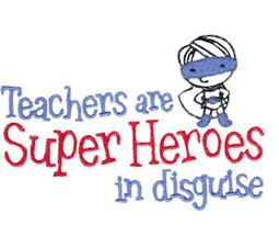Teachers Are Super Heroes In Disguise Boy