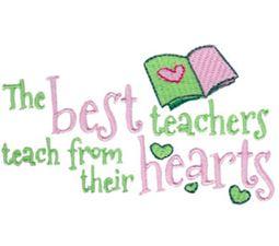 The Best Teachers Teach From Their Hearts