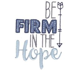 Be Firm In The Hope
