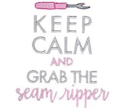 Keep Calm And Grab The Seam Ripper