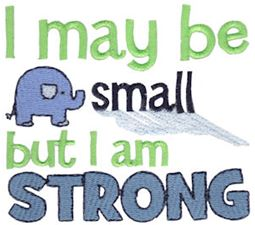 I May Be Small But I Am Strong