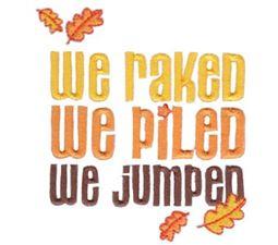 We Raked We Piled We Jumped